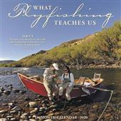 2020 What Fly Fishing Teaches Calendar