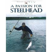 A Passion For Steelhead By Dec Hogan