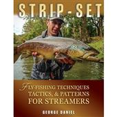 Strip-Set: Fly Fishing Techniques, Tactics, & Patterns for Streamers